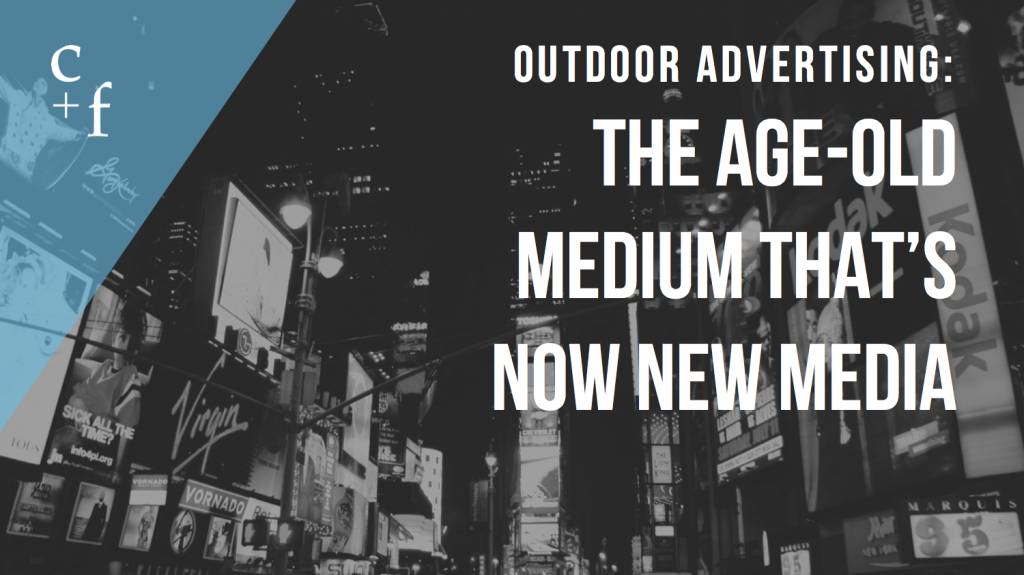Outdoor Advertising: The Age-Old Medium That's Now New Media