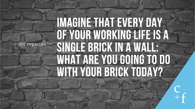 "Image with quote: ""What are you going to do with your brick today?"""