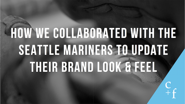 Text: How we collaborated with the Seattle Mariners to update their brand look & feel